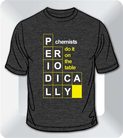 chemists do it on the table periodically chemists do it on the table periodically t shirt t