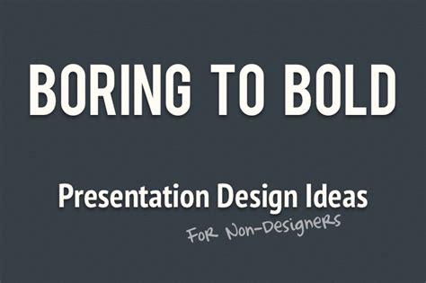 designer tips boring to bold presentation design ideas for non designers