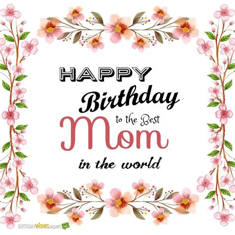 happy birthday mom images best mom in the world birthday wishes for your mother
