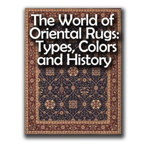 The World Of Oriental Rugs Types Colors And History Rugs Types