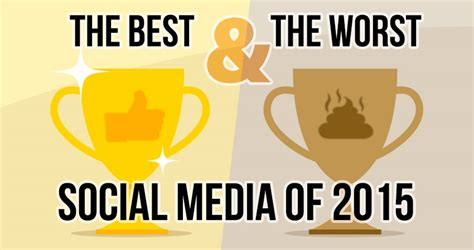 best worst the best and worst social media of 2015