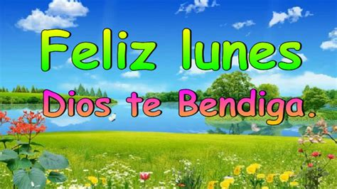 imagenes feliz lunes dios te bendiga feliz lunes dios te bendiga youtube