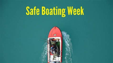 national safe boating week 2017 safe boating week 4 quick tips for staying safe on the