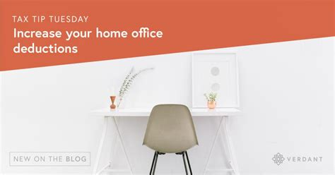 tax tip tuesday increase  home office deductions   taxes