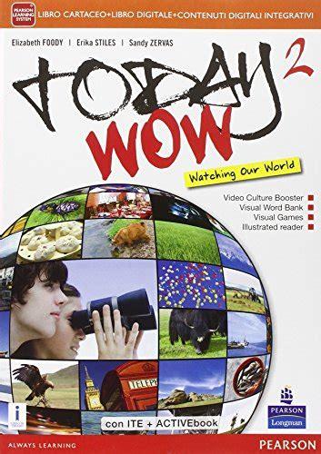 libro today is going to libro today wow con e book con espansione online per la scuola media 2 di