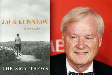 biography kennedy book regular hardball guests agree chris matthews new jfk