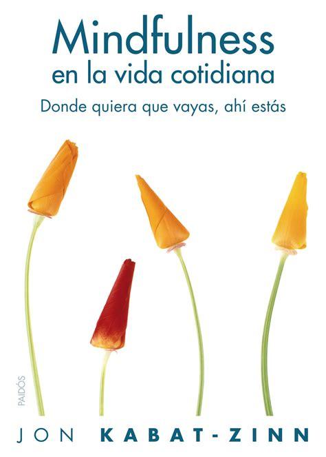 resumen del libro mindfulness en la vida cotidiana por jon kabat zinn