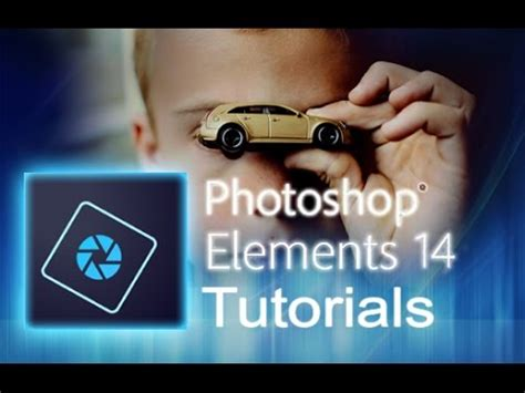 tutorial photoshop elements 14 photoshop elements 14 tutorial for beginners complete