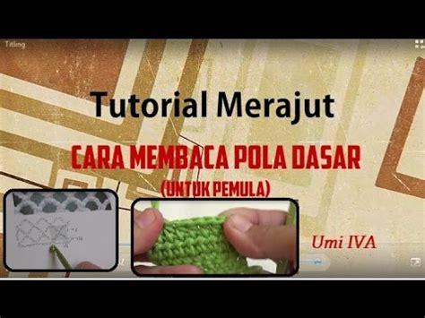 tutorial cara merajut syal untuk pemula tutorial merajut untuk pemula dan cara baca pola youtube