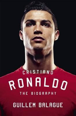 cristiano ronaldo biography by luca caioli cristiano ronaldo the biography by guillem balague