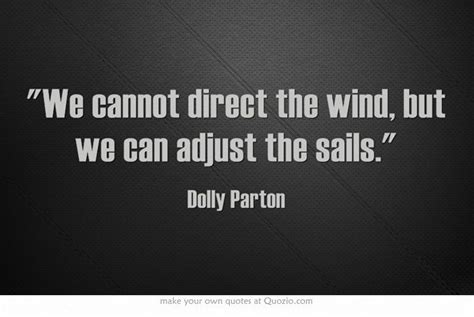 sailmaker themes quotes we cannot direct the wind but we can adjust the sails