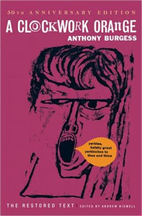 a clockwork orange restored a clockwork orange restored text by anthony burgess 9780393239195 nook book ebook