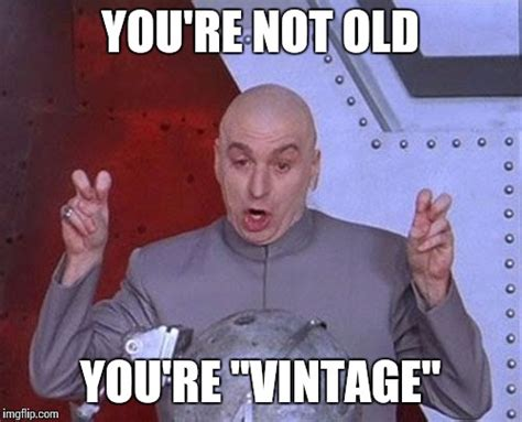 Getting Old Meme - old memes 28 images 60 year old girl meme memes it s