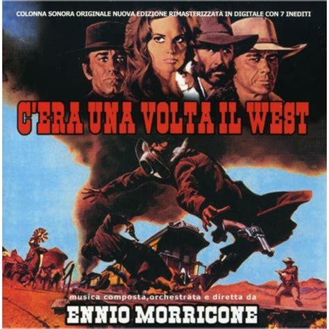 ennio morricone c era una volta il west ennio morricone c era una volta il west cd