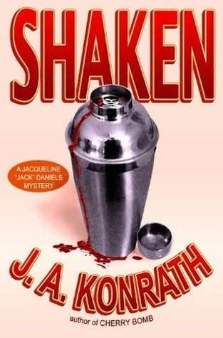 Shaken (Jack Daniels Mystery, #7) by J.A. Konrath J.a. Konrath Jack Daniels Series