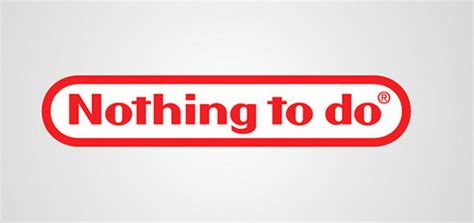 To Do Nothing nothing to do