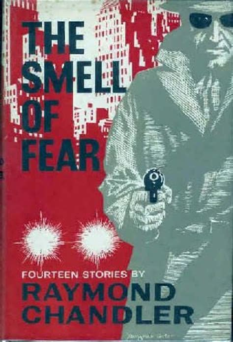 the smell of fear books the smell of fear by raymond chandler