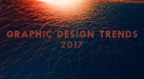 2017 graphic design trends infographic 8 graphic design trends for 2017 daniel