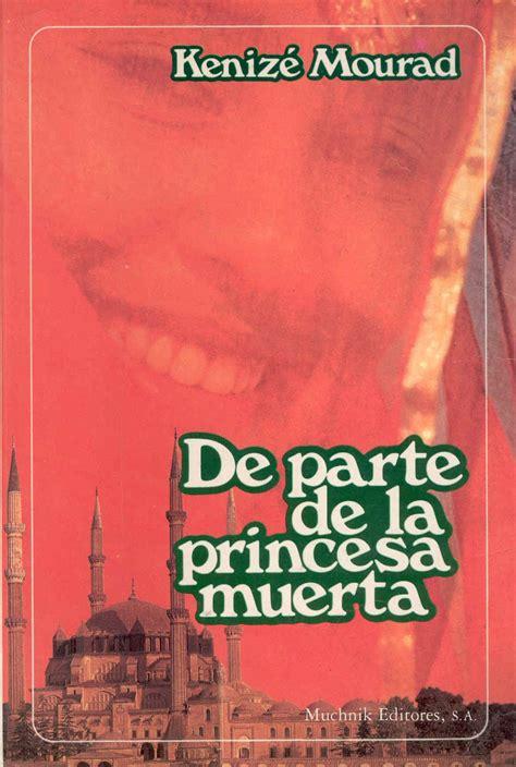 libro selma se connectecd abracalibro blog literario rese 241 a de quot de parte de la princesa muerta quot de keniz 233 mourad
