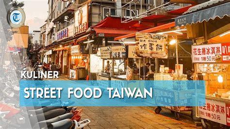sreet food taiwan   wajib dicoba   mirip
