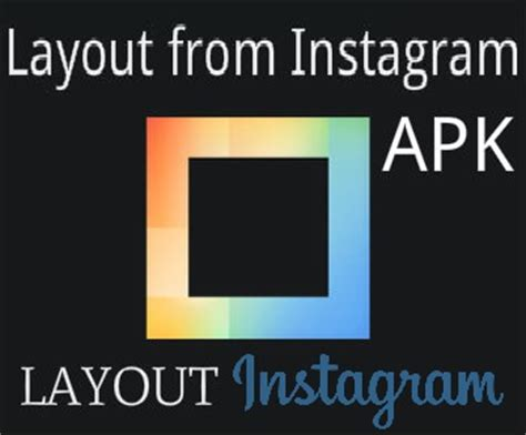 layout from instagram android apk layout from instagram apk 187 android apk indir instagram