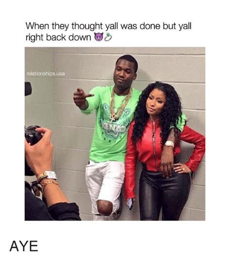 Aye Girl Meme - when they thought yall was done but yall right back down