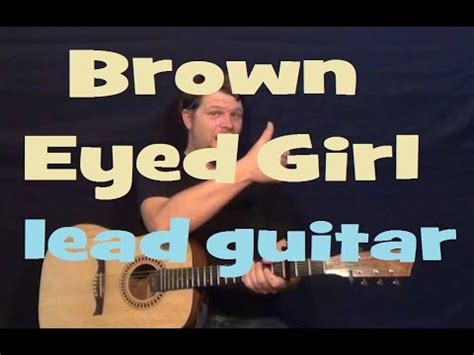 strum pattern to brown eyed girl brown eyed girl van morrison easy lead guitar lesson