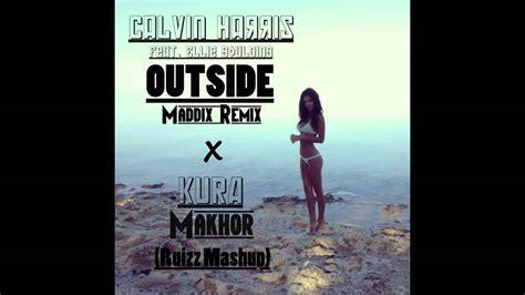 calvin harris outside remuxmix calvin harris ft ellie goulding x kura outside maddix