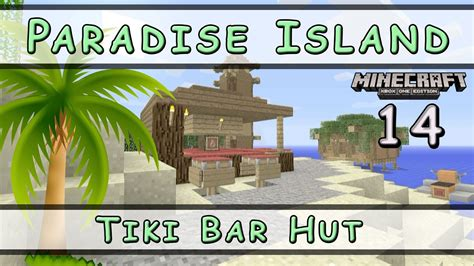 tiki hut minecraft minecraft paradise island tiki bar hut e14 youtube