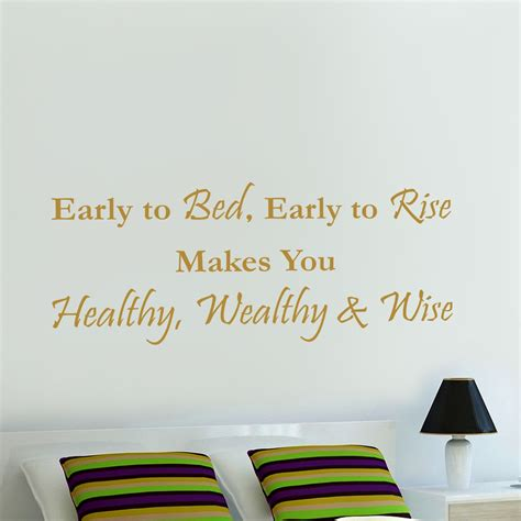 early to bed and early to rise early to bed early to rise motivational wall quote