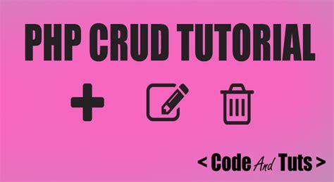 tutorial php crud simple php crud tutorial with demo exle