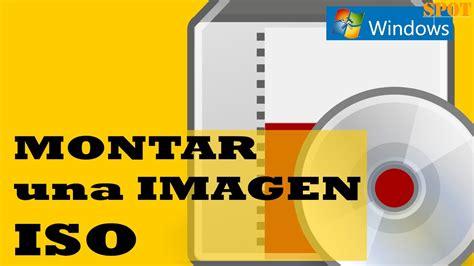 imagenes virtuales iso montar uno o varios iso de juegos o programas en windows