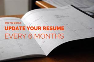 why you should update your resume every 6 months re post panash career coaching