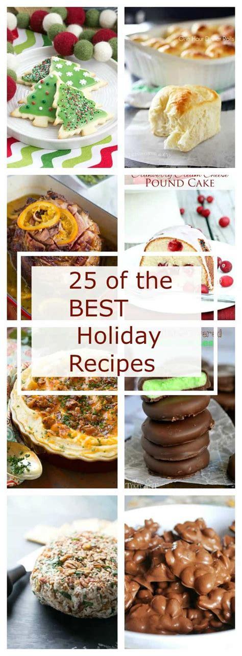 25 of the best holiday recipes lemonsforlulu com