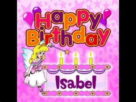 imagenes de happy birthday isabel feliz anivers 225 rio isabel lemos 20 anos youtube