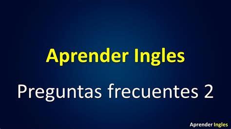 preguntas basicas en ingles y espanol aprender ingles preguntas b 225 sicas 2 youtube