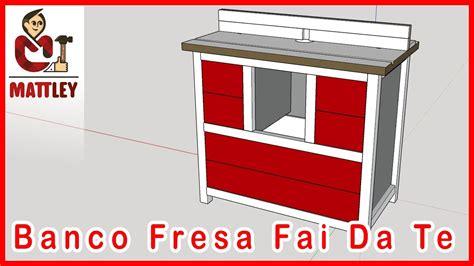 Lade Fai Da Te Casa by Lade Etniche Fai Da Te Come Costruire Un Banco Fresa Fai