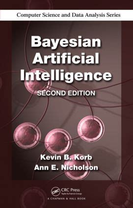 Bayesian Artificial Intelligence Taylor Amp Francis Group