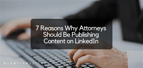 7 Reasons Vires Rule by 7 Reasons Why Attorneys Should Be Publishing Content On