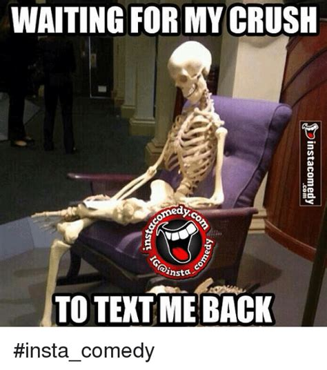 Waiting For Text Meme - waiting for my crush ansta to text me back insta comedy