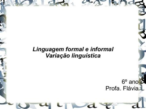 atividade sobre carta formal e informal linguagem formal e informal varia 231 227 o lingu 237 stica 6 186 ano