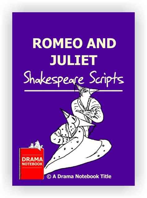 short shakespeare romeo and juliet theatre reviews short shakespeare scripts romeo and juliet drama notebook