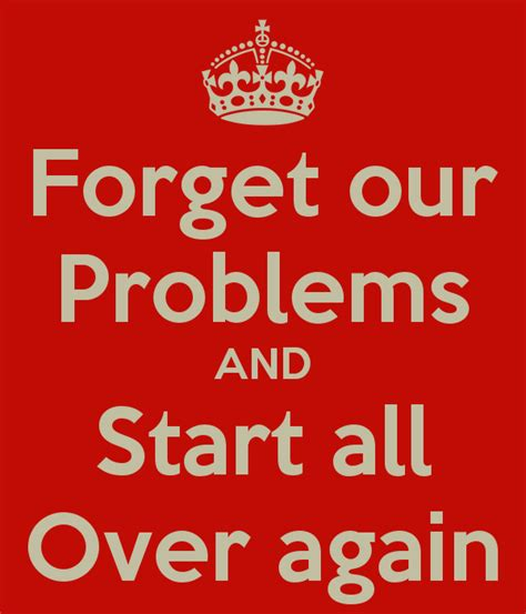 Starting All Again 2 by Forget Our Problems And Start All Again Poster July