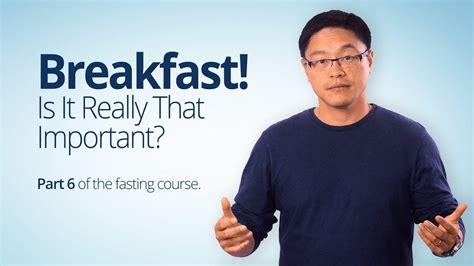 breakfast     important diet doctor