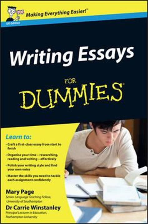How To Write An Essay For Dummies writing essays for dummies page 9780470742907
