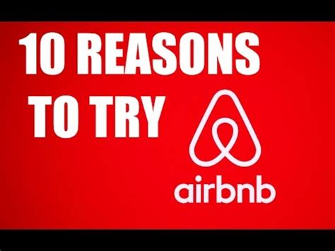 airbnb youtube 10 reasons to try airbnb youtube