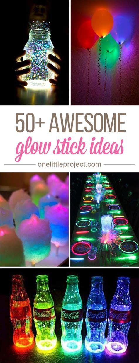 When Do You Take The Decorations by 50 Awesome Glow Stick Ideas Glow Sticks And Birthdays