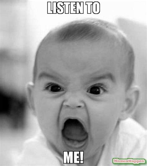 Listen To Me Meme - dryships inc drys http memeshappen com media created