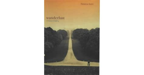 the of vanishing a memoir of wanderlust books wanderlust a history of walking by solnit