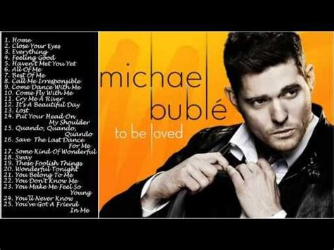 michael buble the best best songs of michael buble michael buble s greatest